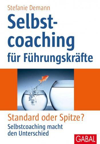 Stefanie Demann: Selbstcoaching für Führungskräfte. Standard oder Spitze? Selbstcoaching macht den Unterschied. GABAL, Offenbach 2014. 216 Seiten, 19,90 Euro, ISBN 978-3-86936-603-6