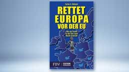 Rettet Europa vor der EU Quelle: Finanzbuch Verlag