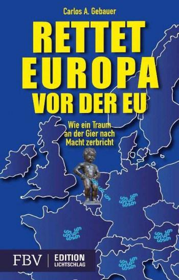 Rettet Europa vor der EUFinanzBuchVerlag