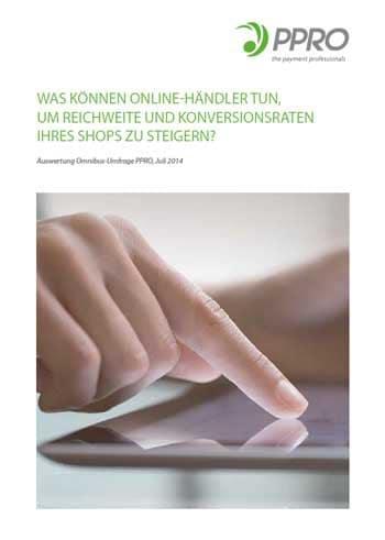 """PPRO-Studie """"Was können Online-Händler tun, um Reichweite und Ko nversionsraten ihres Shops zu steigern?""""PPRO"""