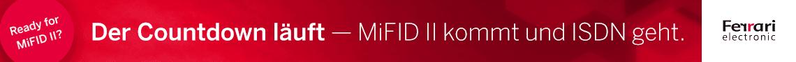 Der Countdown läuft — MiFID II kommt und ISDN geht.