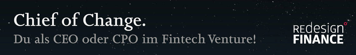 Chief of Change: Du als CEO oder CPO im Fintech Venture!