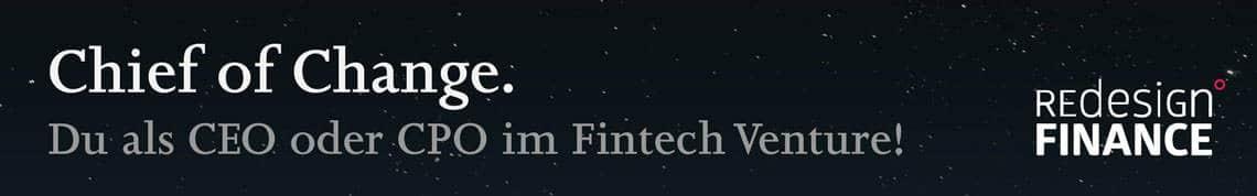 Chief of Change: Du als CEO oder CPO im Fintech Venture!