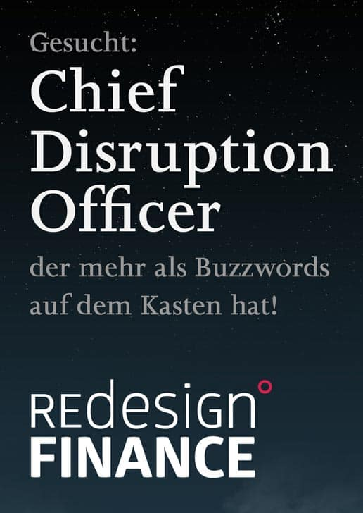 Gesucht: Chief Disruption Officer - Redesign Finance