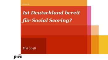 Die repräsentative Umfrage von PwC zeigt interessante Entwicklungen beim Social Scoring von Banken