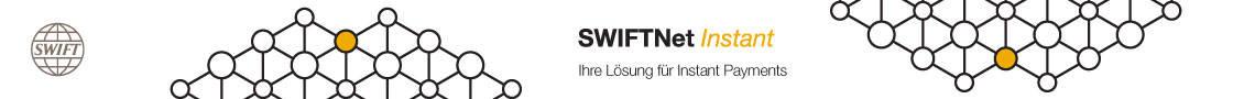 SWIFTNet Instant - Ihre Lösung für Instant Payments