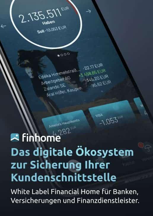 finhome: Das digitale Ökosystem zur Sicherung der Kundenschnittstelle - White Label Financial Home für Banken, Versicherer, ...