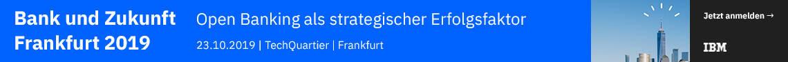 IBM - Bank und Zukunft - Open Banking als strategischer Erfolgsfaktor 23.10.2019