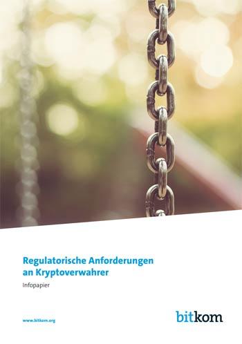"Bitkom-Infopapier ""Regulatorische Anforderungen an Kryptoverwahrer"""