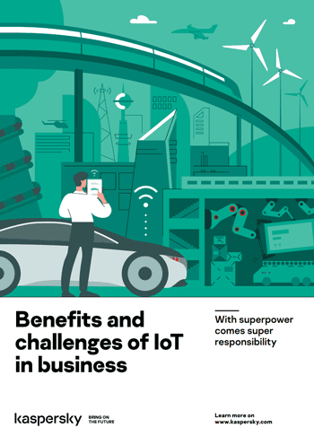 Kaspersky-Studie: With superpower comes super responsibility: Benefits and challenges of IoT in business