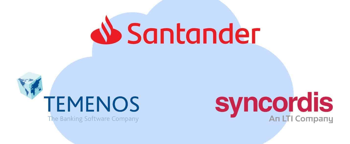 Santander arbeitet mit Temenos und Syncordis zusammen, um beim Kernbankensystem auf eine SaaS-Plattform zu wechseln. <Q>Santander / Temenos / Syncordis