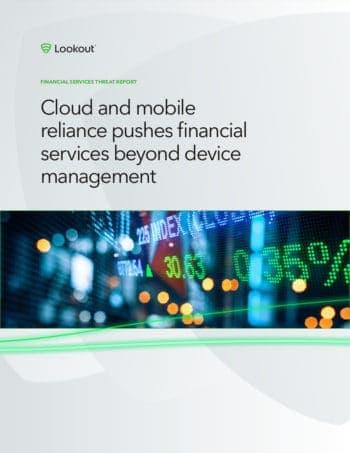 Lookout hat Sicherheitsprobleme der Finanzbranche rund um Mobile Devices analysiert. <Q>Lookout