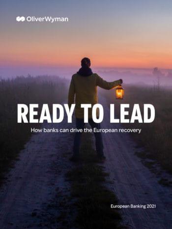 Banken sollten eine führende Rolle beim europäischen Aufschwung spielen – schon aus eigenem Interesse, empfiehlt Oliver Wyman. <Q>Oliver Wyman