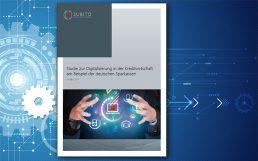 Digitalisierungsstudie mit deutschen Sparkassen: 50Prozent arbeiten an Strategie und Umsetzung